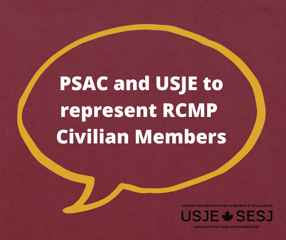 Article Title: PSAC and USJE to represent RCMP Civilian Members